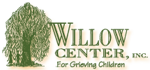 Willow Center, Inc. For Grieving Children